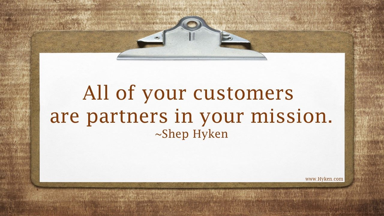 Funny Customer Service Quotes All Of Your Customers Are Partners In Your Missionshep Hyken