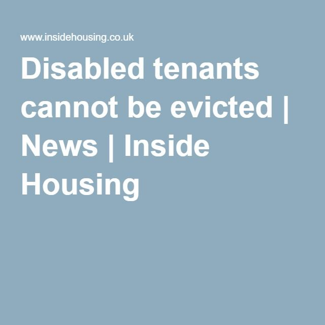 Disabled tenants cannot be evicted | News | Inside Housing