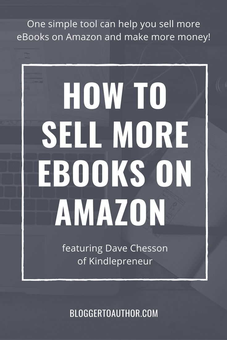 How To Sell More EBooks On Amazon With Dave