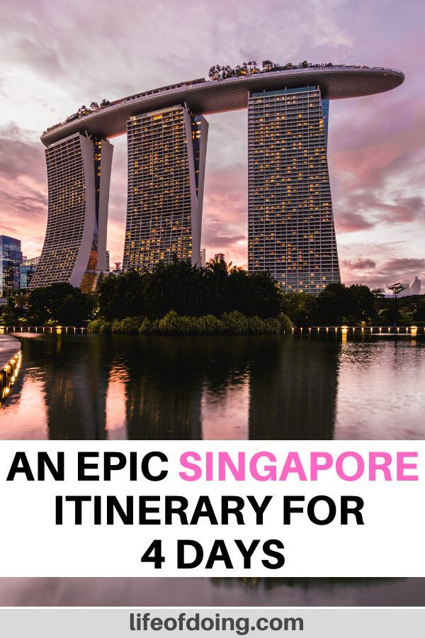 4 Days in Singapore Itinerary – What to Do On Your First Visit