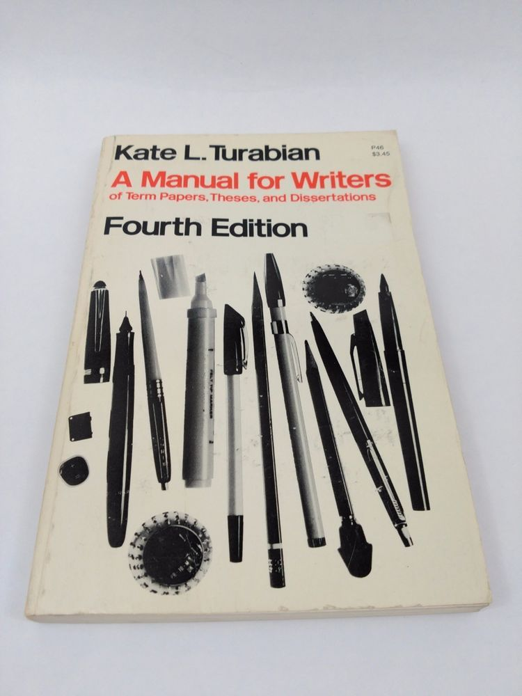 A Manual For Writer Of Term Paper These And Dissertation By Kate L Turabian Thesis Dissertations