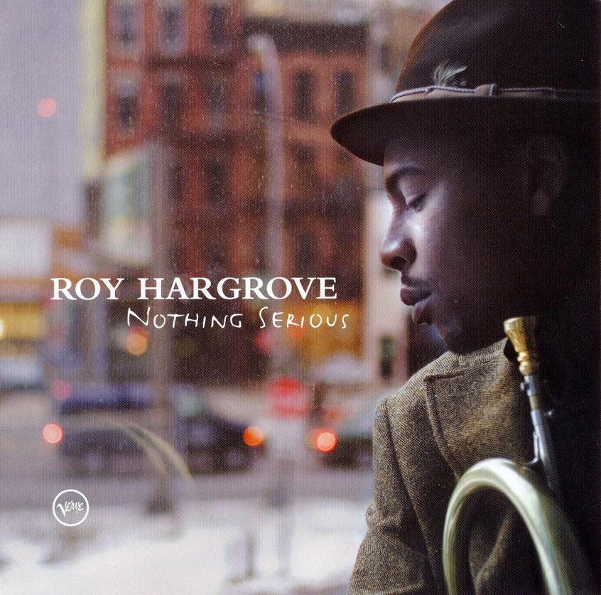 [112-365] The Roy Hargrove Quintet - Nothing Serious (2006)