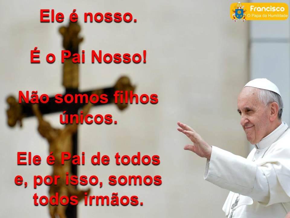 Muito Compartilhando a Graça: 10 frases do Papa Francisco postadas em  KK76