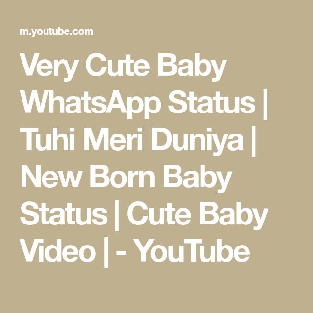 Very Cute Baby Whatsapp Status Tuhi Meri Duniya New Born