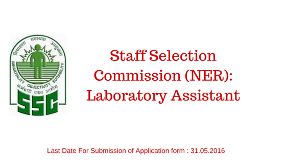 Staff Selection Commission (NER): Laboratory Assistant