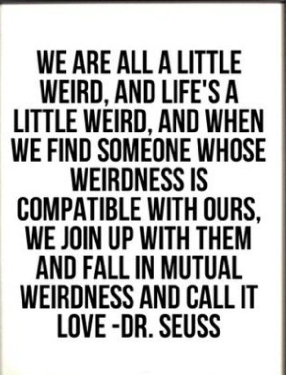 We Are All A Little Weird Dr Seuss Quote Words To Live By