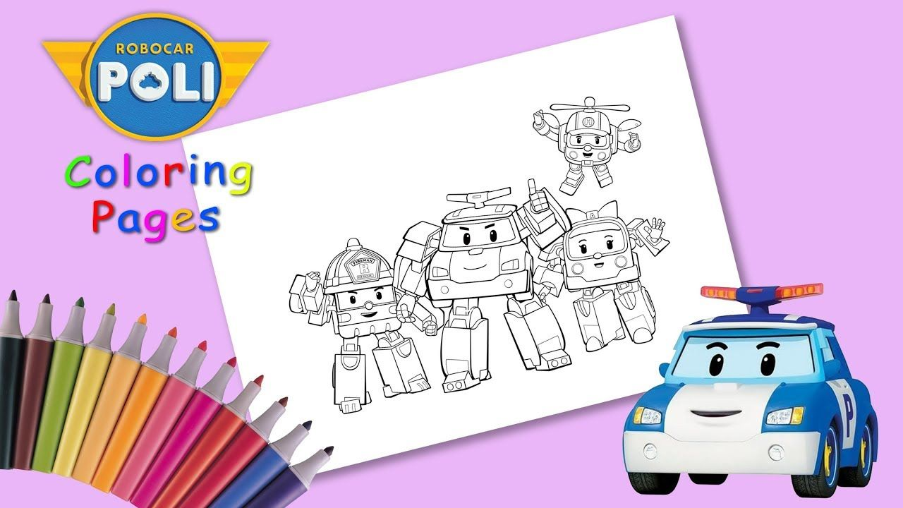 Robocar Poli Coloring Pages For Kids How To Draw Robocar Poli And His Friends Coloring Pages For Kids Coloring Pages Robocar Poli