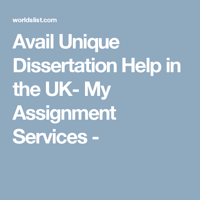 Avail Unique Dissertation Help In The Uk My Assignment Service About Assignments Customer Retention