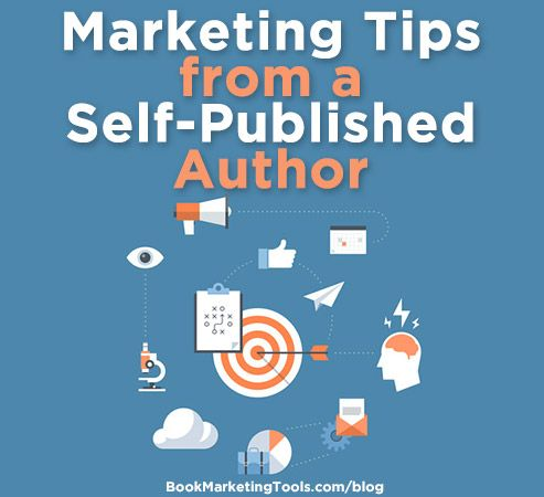 Marketing Tips from a Self-Published Author Book Marketing Tools - self published author
