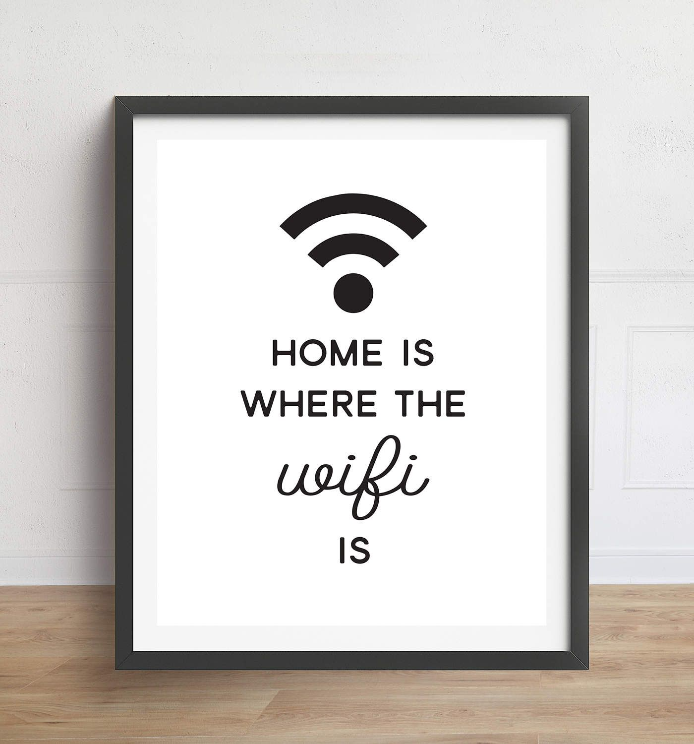 Home Is Where The Wifi Is Funny Quote Office Print Geek Wifi Quote Wifi Print Office Prints