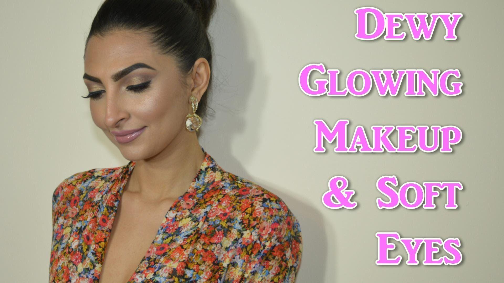 Dewy Glowing Makeup & Soft Eyes Glowing makeup, Soft