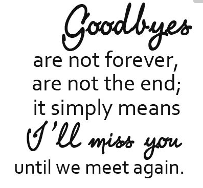 Goodbye Quotes Goodbyes are not forever. Quote | Life Quotes | Quotes, Goodbye  Goodbye Quotes
