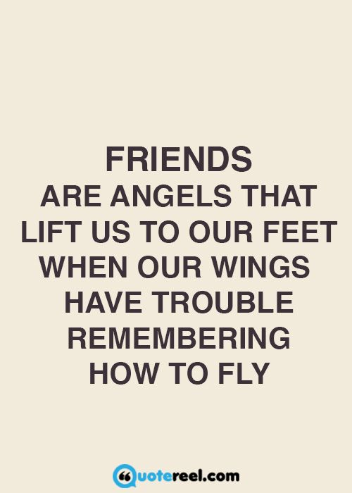 Friends are angels | Phrases | Quotes, Friendship Quotes