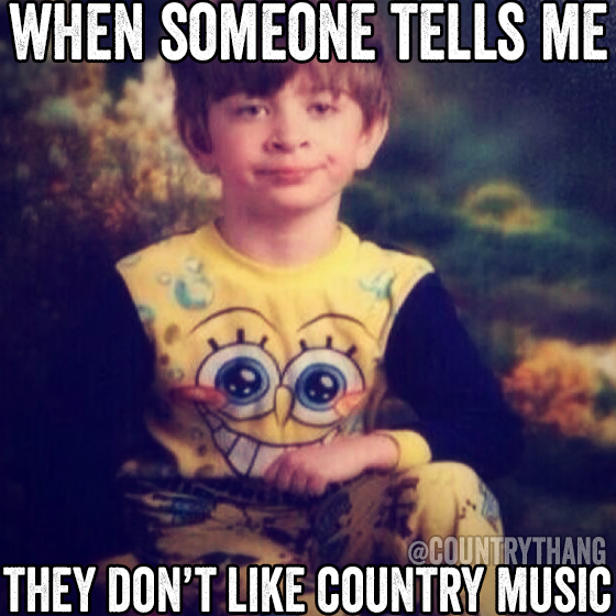 When someone tells me they don't like country music