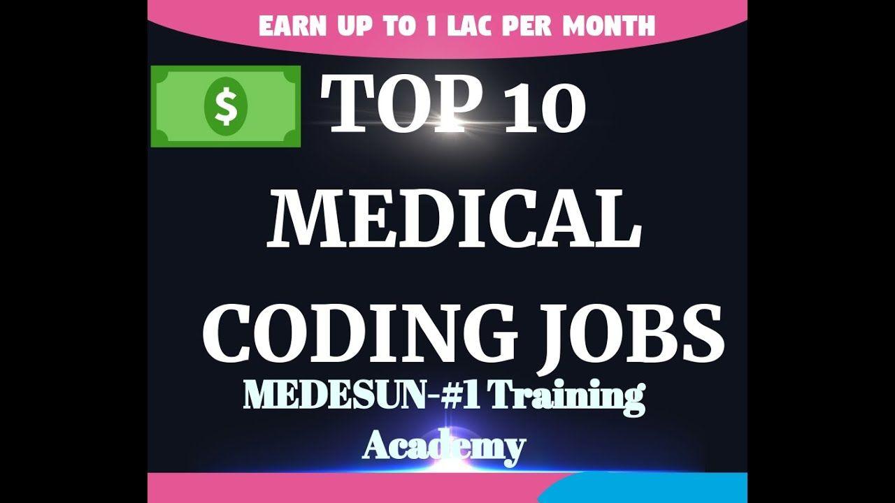 Top 10 Medical Coding And Billing Jobs Medical Coding Jobs Medical Coding Medical Coding Training