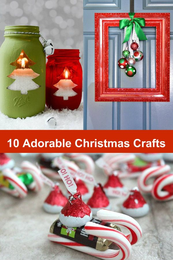 10 Adorable Christmas Crafts Make Your Christmas A Festive Occasion With These Easy Diy Crafts Christmas Crafts To Sell Easy Christmas Crafts Easy Diy Crafts