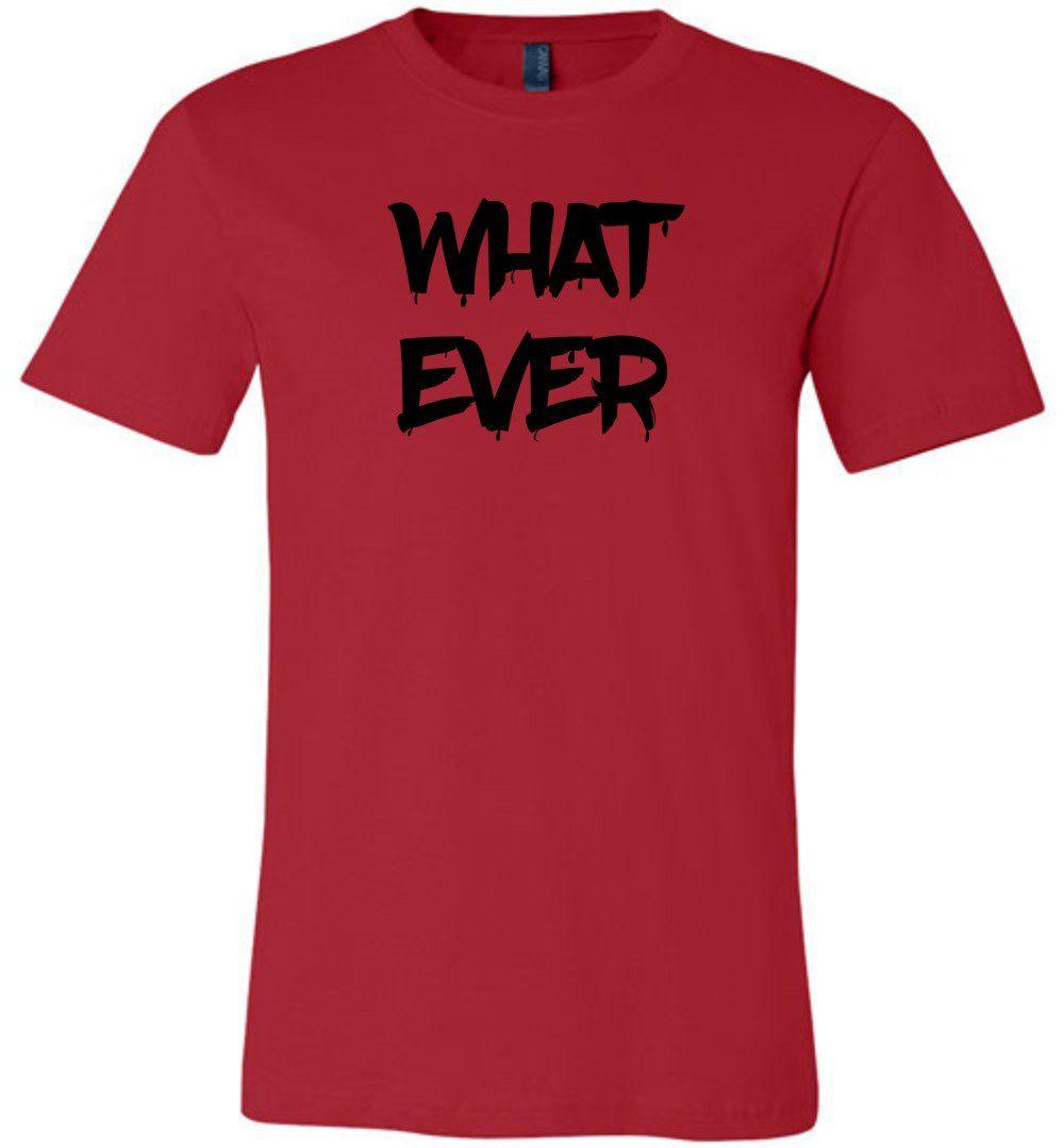 Whatever - Short-Sleeve T-shirt