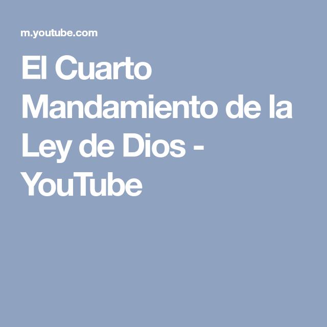 El Cuarto Mandamiento de la Ley de Dios - YouTube | Dios ...