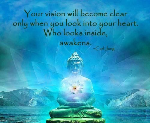 """""""Your vision will become clear only when you look into your heart. Who looks inside, awakens."""" ♥ Carl Jung"""