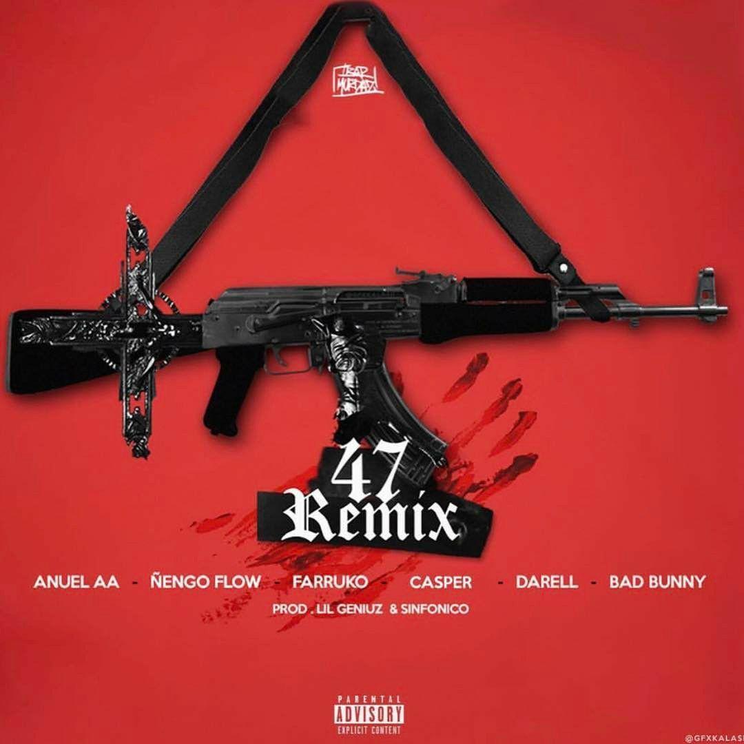 47 Remix Anuel Aa X Nengo Flow X Farruko X Casper X Darell X Bad