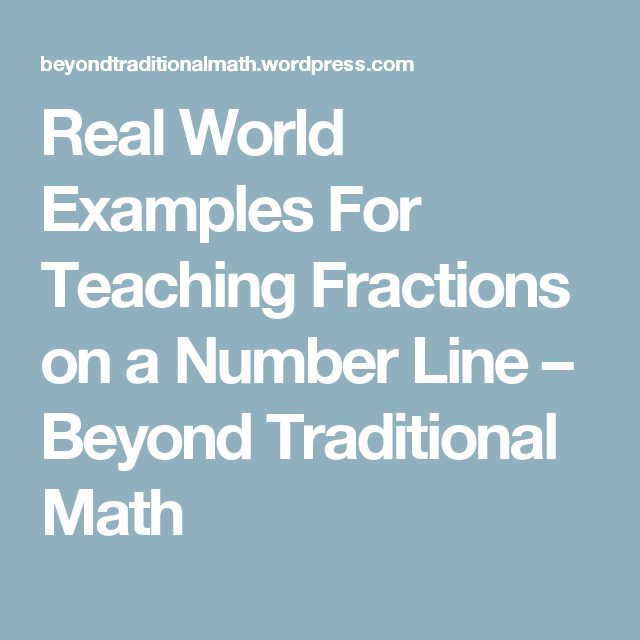 Real World Examples For Teaching Fractions on a Number Line – Beyond ...