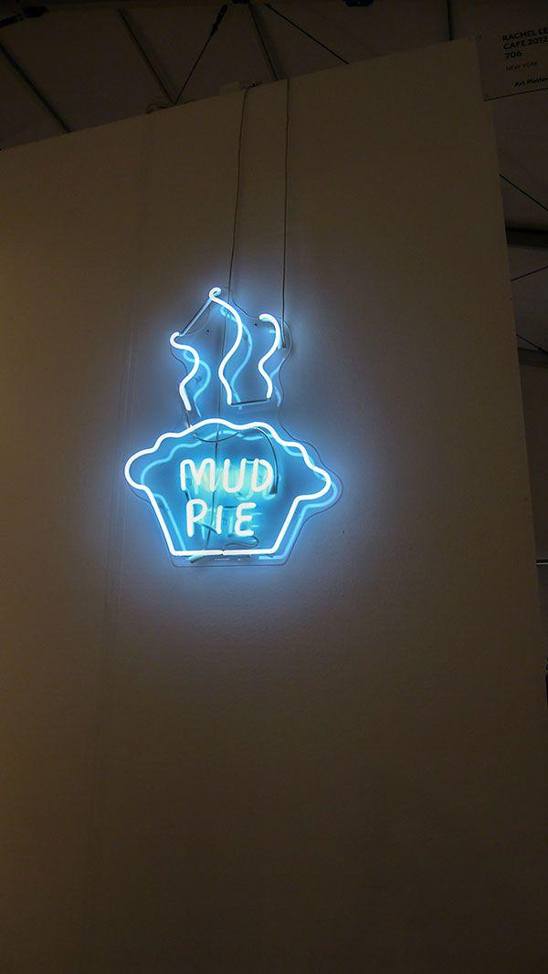 'Mud Pie' neon, 2012 by artist Rachael Lee Hovnanian