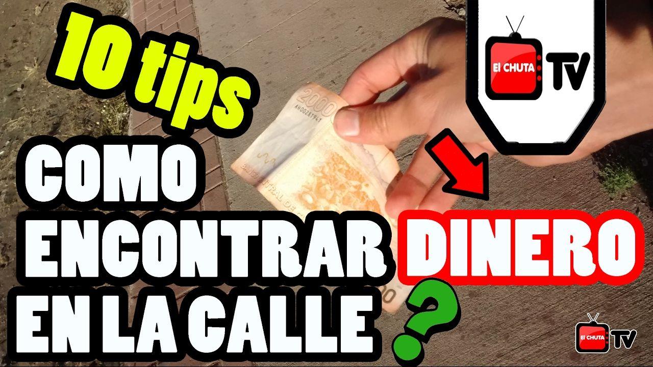 Como Encontrar Dinero En La Calle 10 Tips O Trucos Chuta Tv Como Ganar Dinero Rapido Ganar Dinero Rapido Conseguir Dinero