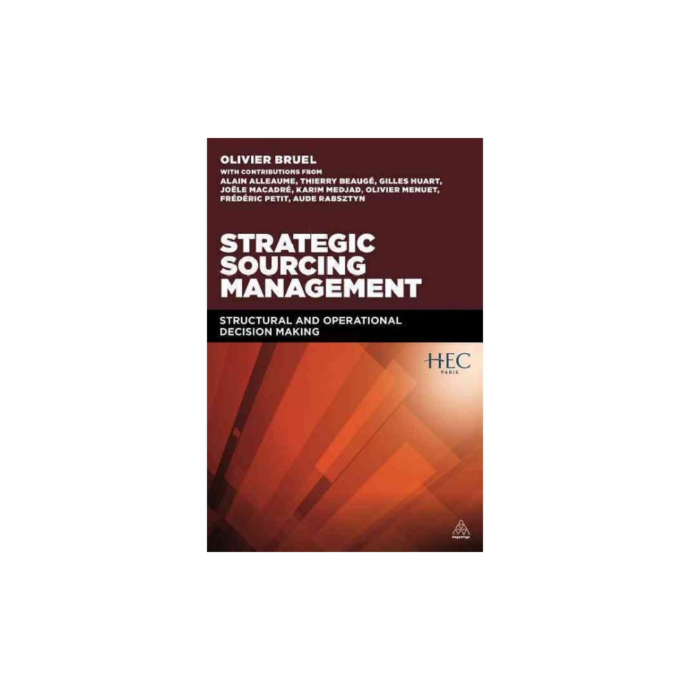 Strategic Sourcing Management : Structural and Operational Decision-making (Paperback)
