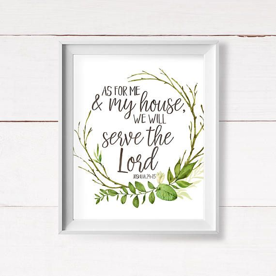 Joshua 24 15 As For Me And My House We Will Serve The Lord Christian Printable Art Scripture Printable Bible Verse Wall Decor Quotes Diy Crafts Modern Diy