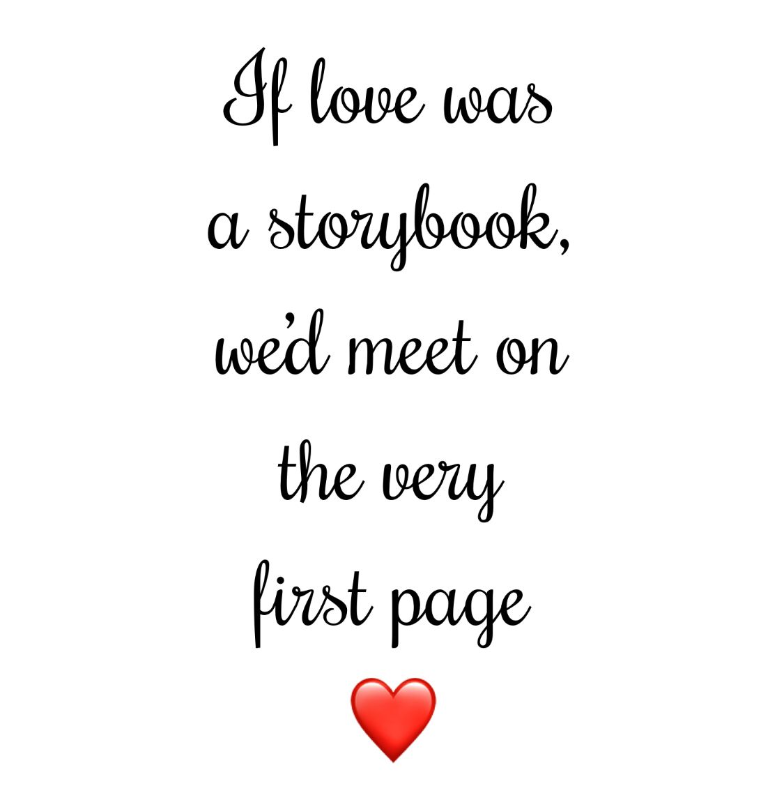 If love was a storybook wed meet on the first page