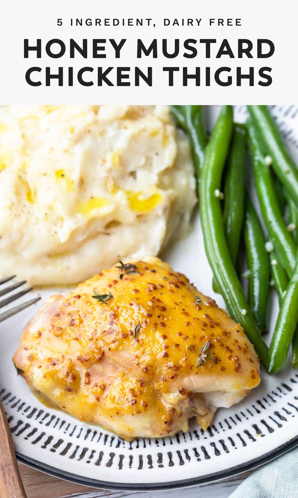 Baked Honey Mustard Chicken Thighs Recipe Dairy Free Recipes Dinner Dairy Free Dinner Baked Dinner