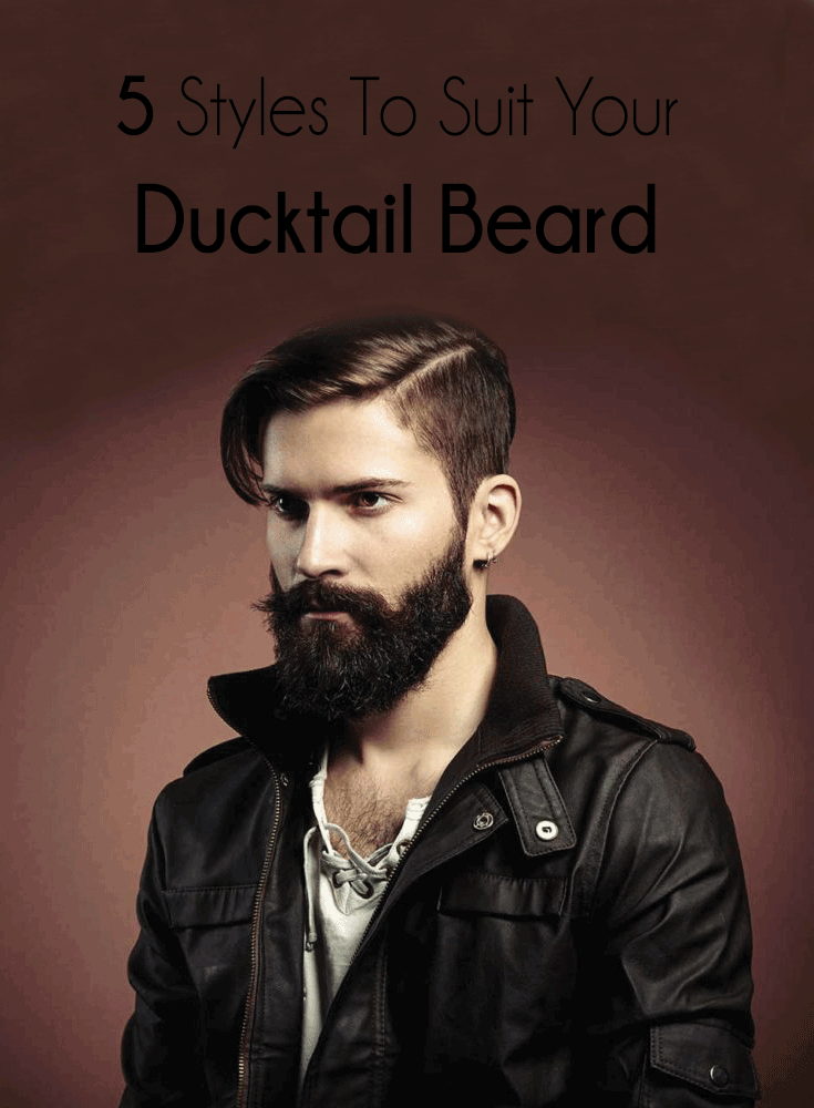 5 Styles 2 Suit Your Ducktail Beards