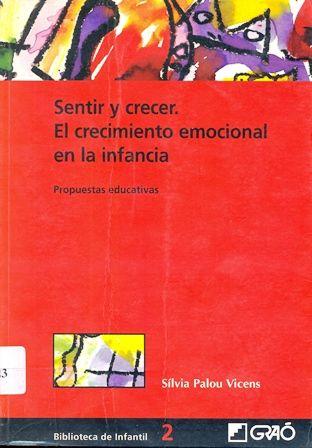 Palou Vicens S 2004 Sentir Y Crecer El Crecimiento Emocional En La Infancia Barcelona Graó Emocional Educacion Emocional Emociones