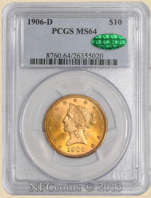 1906 D Ten Dollar Gold Liberty Ms64 Pcgs Cac Gold Coins Gold Pcgs