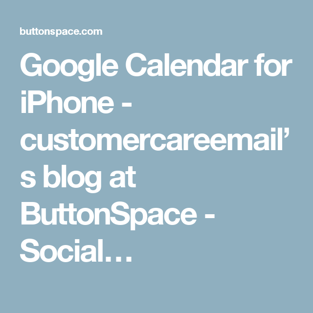 Google Calendar for iPhone customercareemail's blog at