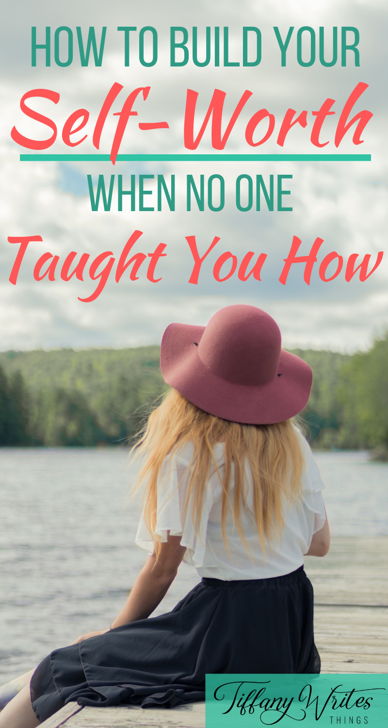 How to Build Your Self-Worth When No One Taught You How #health