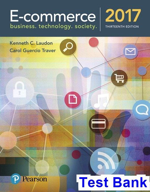 E commerce 2017 13th edition laudon test bank test bank solutions e commerce business technology society edition by kenneth c laudon carol g pdf ebook etextbook only digital eb fandeluxe Gallery