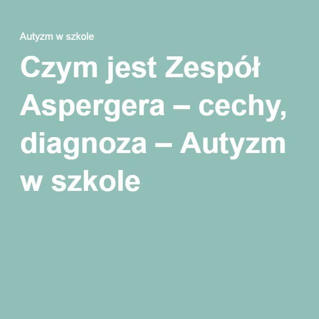 Czym Jest Zespol Aspergera Cechy Diagnoza Special Educational Needs Education Autism