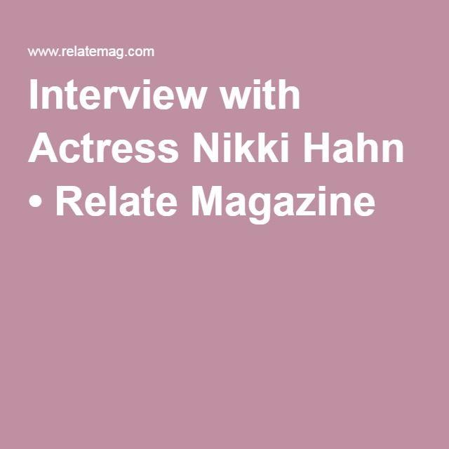 Interview with Actress Nikki Hahn • Relate Magazine