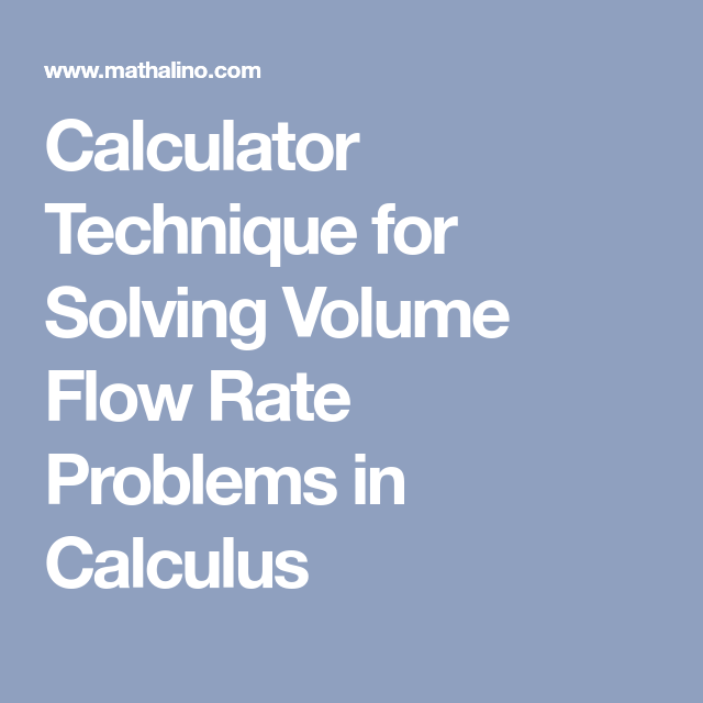 Calculator Technique for Solving Volume Flow Rate Problems in ...