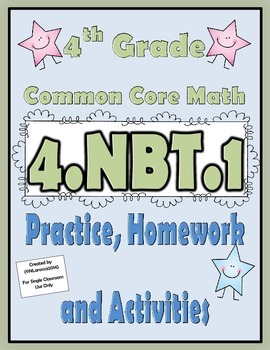 This Package Contains Practice Sheets Homework Sheets And Activity Mats To Teach 4 Nbt 1 Common Core Math Common Core Math