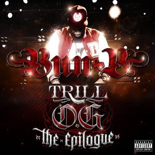 Bun B - Trill OG: The Epilogue | I love music so much, I