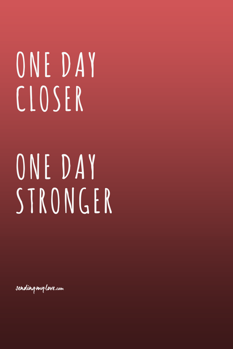 One Day Closer   One Day Stronger #breastcancerquotesinspirational