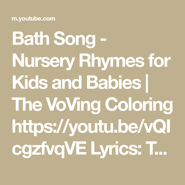 Bath Song Nursery Rhymes For Kids And Babies The Voving Coloring Https Youtu Be Vqicgzfvqve Lyrics Ta Rhymes For Kids Kids Nursery Rhymes Nursery Rhymes