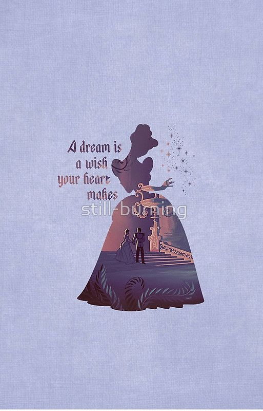A Dream Is A Wish Your Heart Makes Cinderella Disney Inspired