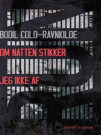 Buy Om natten stikker jeg ikke af by  Bodil Cold Ravnkilde and Read this Book on Kobo's Free Apps. Discover Kobo's Vast Collection of Ebooks and Audiobooks Today - Over 4 Million Titles!