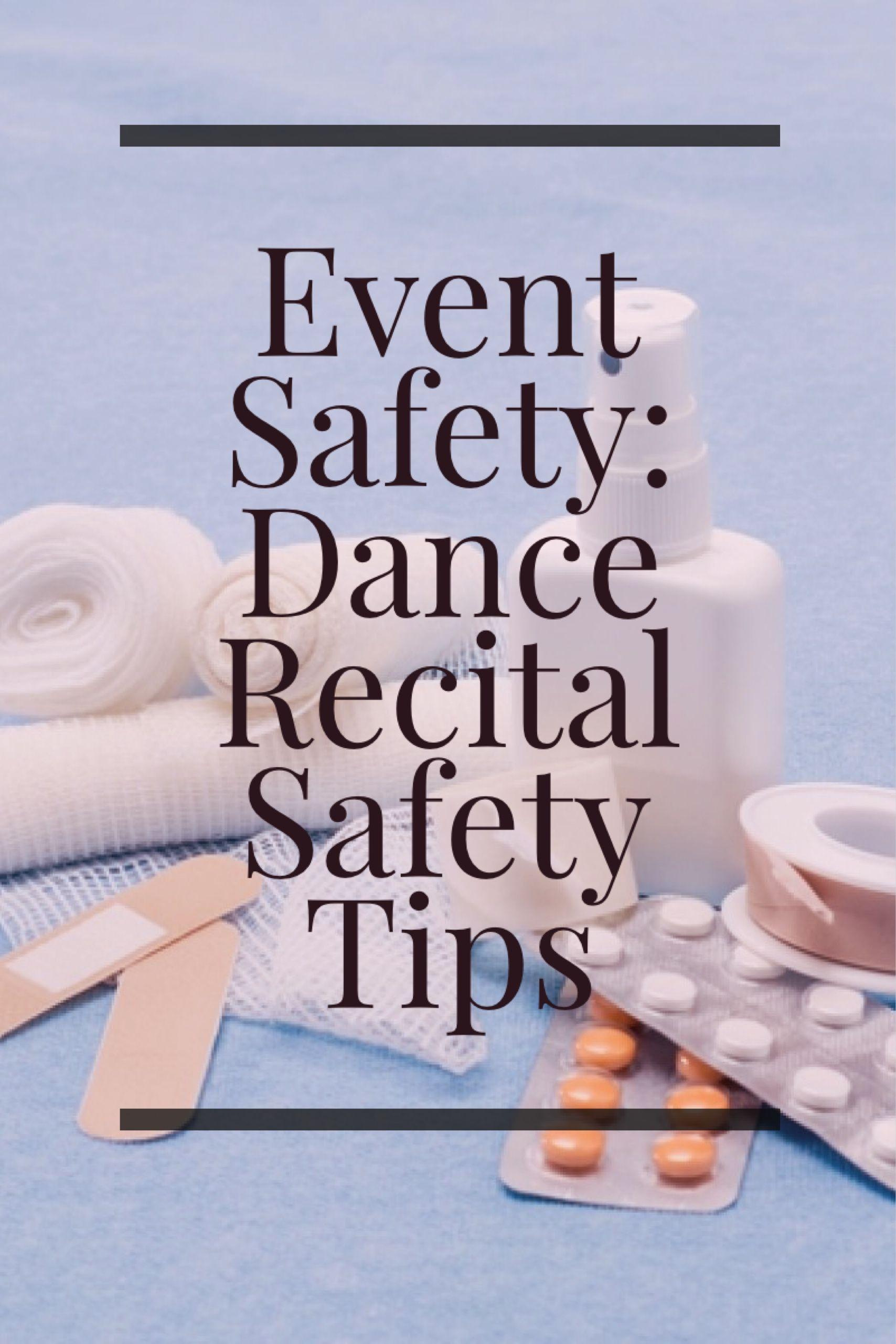 Event Safety Dance Recital Safety Tips Dance recital