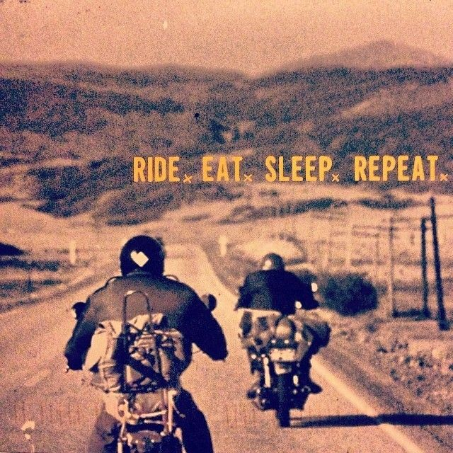 Lets Ride Quotes: Ride. Eat. Sleep. Repeat.
