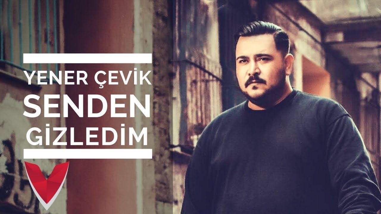 Yener Cevik Senden Gizledim Prod Umut Timur Sendengizledim Youtube Yener Youtube Seni