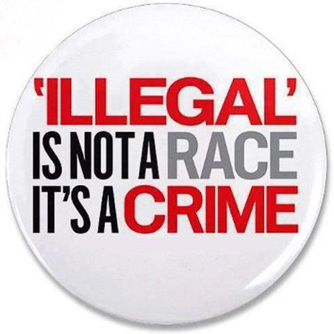 Image result for Illegal is not a race- it's a CRIME.